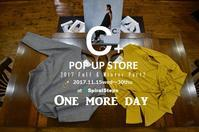 """2017 Winter C+ POP UP STORE~One More Day...11/29wed"" - SHOP ◆ The Spiralという館~カフェとインポート雑貨のある次世代型セレクトショップ~"