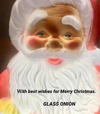 Merry Christmas!  世界中のみんなが幸せでありますように! - GLASS ONION'S BLOG