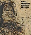 Mamma Andersson: Woodcuts 2015-2016 - Satellite
