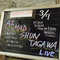 「 AZ・MAD・SHUN・TAGAWA」ライブ - 田園 でらいと