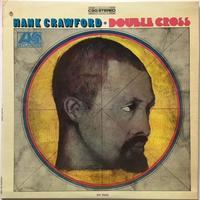 Hank Crawford ‎– Double Cross - まわるよレコード ACE WAX COLLECTORS