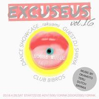 2018.04.28.SAT - EXCUSEUS - vol.16 @clubBIBROS - CENDRILLON+