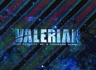 ヴァレリアン千の惑星の救世主 - まやぞーの ほぼ映画ばなし