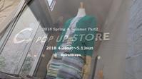 """""""2018 S/S Part2 C+ POP UP STORE 7日目! ...5/5sat"""" - SHOP ◆ The Spiralという館~カフェとインポート雑貨のある次世代型セレクトショップ~"""