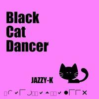 You Tube Music 「Black Cat Dancer」 - JAZZY-K  [Sound Creater] Blog