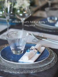「5月のテーブルコーディネート&おもてなし料理レッスン」始まっています~ - ATELIER Let's have a party ! (アトリエレッツハブアパーティー)         テーブルコーディネート&おもてなし料理教室