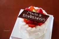 my birthday cake。 - Precious*恋するカメラ