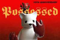 Possessed - 10th Anniversary by Luke Chueh - 下呂温泉 留之助商店 入荷新着情報