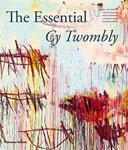 Cy Twombly: The Essential Cy Twombly - Satellite