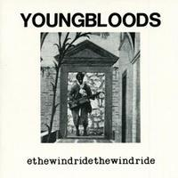 The Youngbloods 「Ride the Wind」 (1971) - 音楽の杜