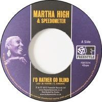 Martha High & Speedometer – I'd Rather Go Blind / No More Heartaches - まわるよレコード ACE WAX COLLECTORS