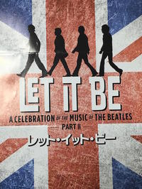 A CELEBRATION OF THE MUSIC OF THE BEATLES PART2 LET IT BE @東急シアターオーブ - mayumin blog 2