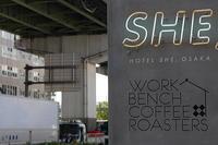 【大阪】HOTEL SHE, OSAKA / WORK BENCH COFFEE ROASTERS OSAKA - ヒビ : マイニチノナンデモナイコト