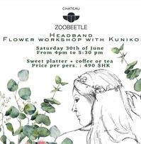【夏のフラワーワークショップのお知らせ】x CHATEAU ZOOBEETLE - 「想いを伝える幸せの花」by FELICE Flower Design Studio & Regalo