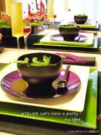 「8月のテーブルコーディネート&おもてなし料理レッスン」のご案内 - ATELIER Let's have a party ! (アトリエレッツハブアパーティー)         テーブルコーディネート&おもてなし料理教室
