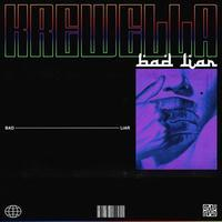 Bad Liar by Krewella: Words are Pouring out from Heart, Voices are Sticking in Body - inthecube