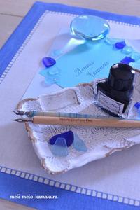 ◆色々な青とカリグラフィー&休暇のお知らせ - フランス雑貨とデコパージュ&ギフトラッピング教室 『meli-melo鎌倉』