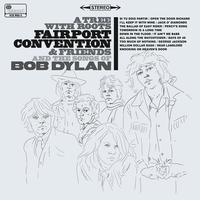 The Songs Of Bob Dylan / Fairport Convention & Friends - Fim de Noite