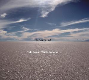 Underrated / Yuki Futami & Shota Ishikawa - Rifftide:後藤 誠のJAZZ研究室
