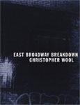 Christopher Wool: East Broadway Breakdown - Satellite