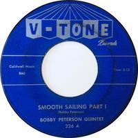 Bobby Peterson Quintet – Smooth Sailing Parts I & II - まわるよレコード ACE WAX COLLECTORS