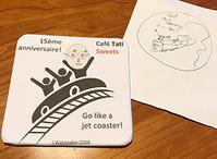 祝・CafeTati15周年なコースターまつり♪ - Isao Watanabeの'Spice of Life'.