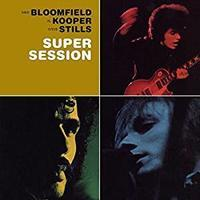 Mike Bloomfield, Al Kooper & Steve Stills 「Super Session」 (1968) - 音楽の杜
