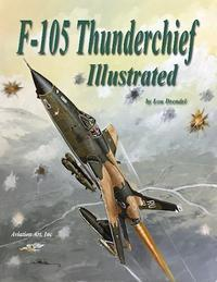 F-105 Thunderchief Illustrated - Fire and forget