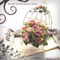 ベーシッククラス4期生vol.7 - 花雑貨店 Breath Garden *kiko's  diary*