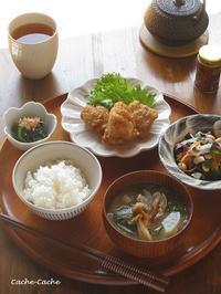 一汁三菜。鶏肉のから揚げと、作りおきで簡単ごはん - Cache-Cache+