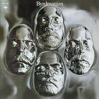 The Byrds 「Byrdmaniax」 (1972) - 音楽の杜