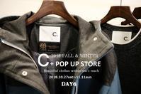 """2018 FALL & WINTER C+ POP UP STORE Day6!...11/2fri"" - SHOP ◆ The Spiralという館~カフェとインポート雑貨のある次世代型セレクトショップ~"