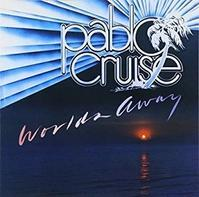 Pablo Cruise 「Worlds Away」(1978) - 音楽の杜