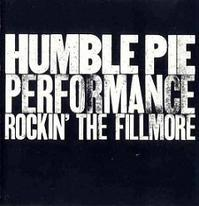 Humble Pie 「Rockin' The Fillmore」 (1971) - 音楽の杜
