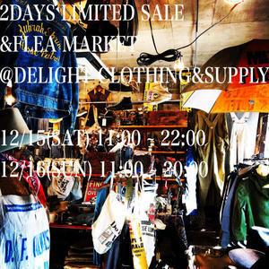 2DAYS LIMITED SALE&FLEA MARKETのお知らせ !! - DELIGHT CLOTHING&SUPPLY