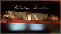 Valentine decor - クリエイティブlife