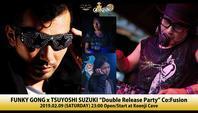"2/9 Funky Gong x Tsuyoshi Suzuki ""Double Release Party"" Co:Fusion - Tomocomo 'Shamanarchy'"