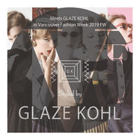 Meets GLAZE KOHL in Vancouver Fashion Week - NUTTY BLOG