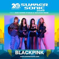 BLACKPINK「サマソニ2019」出演決定!8月18日(日)ZOZOマリンスタジアム&幕張メッセにて開催 - Niconico Paradise!