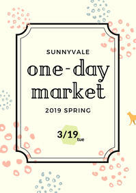 One-day Market 2019 Spring 出店者決定! - さにべるスタッフblog     -Sunny Day's Garden-