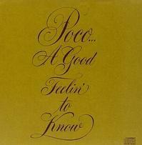 Poco 「A Good Feelin' To Know」 (1972) - 音楽の杜