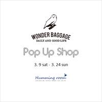 WONDER BAGGAGE | Pop Up Shop!! - Humming room