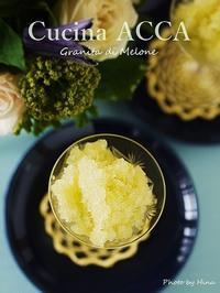 Granita di Melone(メロンのグラニータ) - Cucina ACCA