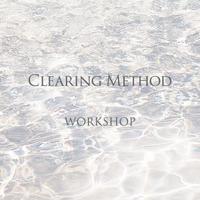 クリアリング・メソッド − 開催予定のワークショップ 8月 - Clearing Method  クリアリング・メソッド