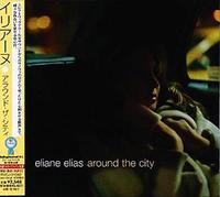 """♪669 Eliane Elias """" Around the City """" CD 2019年5月24日 - 侘び寂び"""