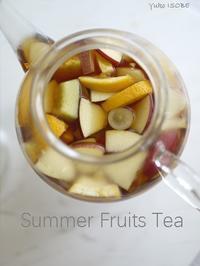 Summer Fruits Tea - お茶をどうぞ♪
