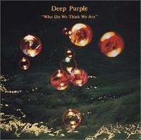 Deep Purple 「Who Do We Think We Are」 (1973) - 音楽の杜