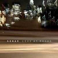 Sonar のライヴ・アルバム - タダならぬ音楽三昧