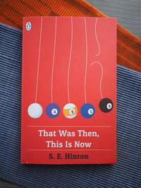 今こそ読むべき70年代の青春小説 That Was Then, This Is Now (S. E. Hinton) - ジャケ買い洋書日記