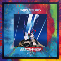FUNKY GONGニューアルバム「Be Humanized」CDリリース ★feat.Jikooha楽曲収録★ - Tomocomo 'Shamanarchy'